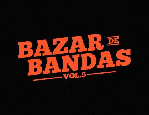 """Bazar de Bandas Vol. 5, """"porque tu banda favorita no cobra aguinaldo""""."""