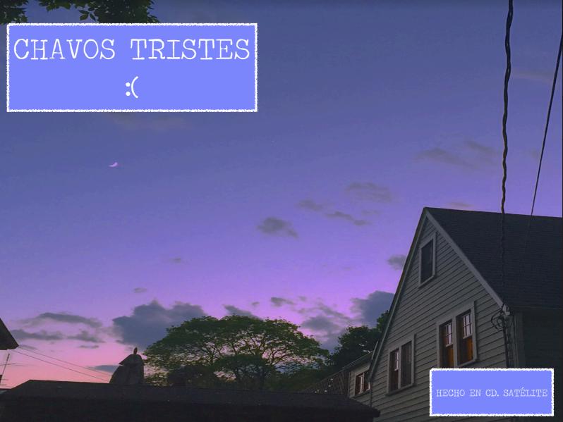 Chavos Tristes 2019