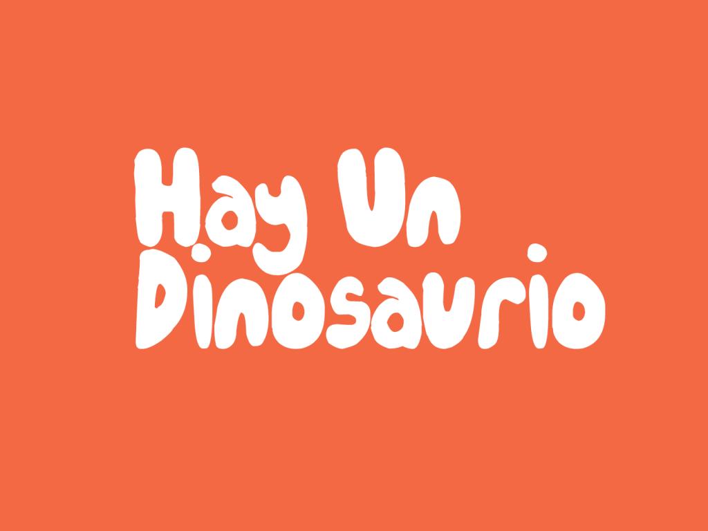 Hay Un dinosaurio