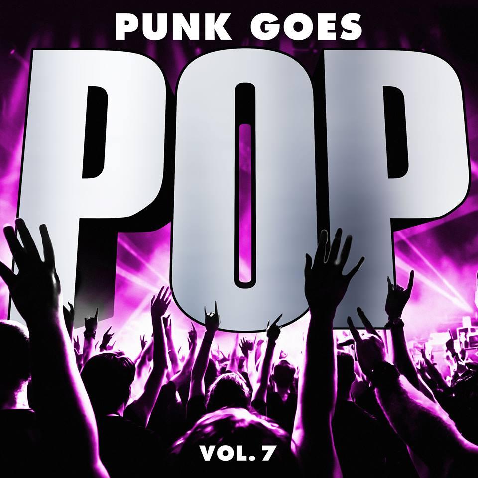 Punk Goes Pop Vol. 7, canciones pop sin remordimientos.