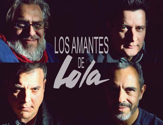 Entrevista Los Amantes de Lola: La escena musical vive un momento difícil, las propuestas son muy vacías (reggaeton).